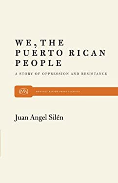 We, the Puerto Rican People: A Story of Oppression and Resistance 9780853452171