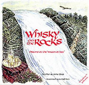Whisky on the Rocks: Origins of the Water of Life 9780852722909