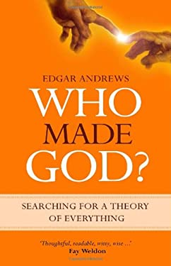 Who Made God?: Searching for a Theory of Everything 9780852347072