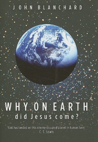 Why on Earth Did Jesus Come? 9780852347065