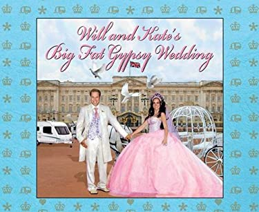 Will and Kate's Big Fat Gypsy Wedding 9780857207623