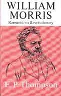 William Morris, from Romantic to Revolutionary 9780850362053