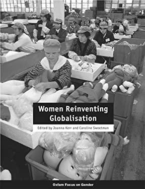Women Reinventing Globalisation 9780855984922