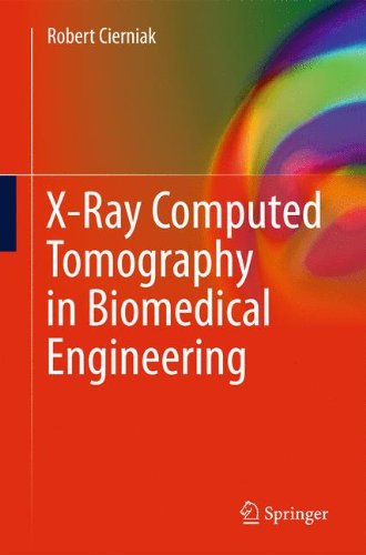 X-Ray Computed Tomography in Biomedical Engineering 9780857290267