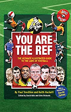 You Are the Ref: The Ultimate Illustrated Guide to the Laws of Football 9780852651483