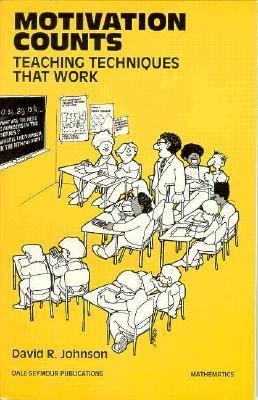 21230 Motivation Counts: Teaching Techniques That Work - Johnson, David / Dale Seymour Publications Secondary