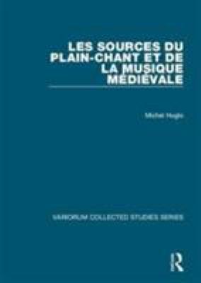 Les Sources Du Plain-Chant Et de La Musique Medievale 9780860789475