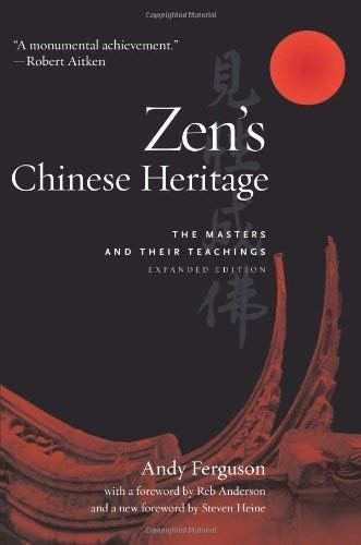 Zen's Chinese Heritage: The Masters and Their Teachings 9780861716173