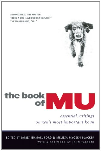 The Book of Mu: Essential Writings on Zen's Most Important Koan 9780861716432