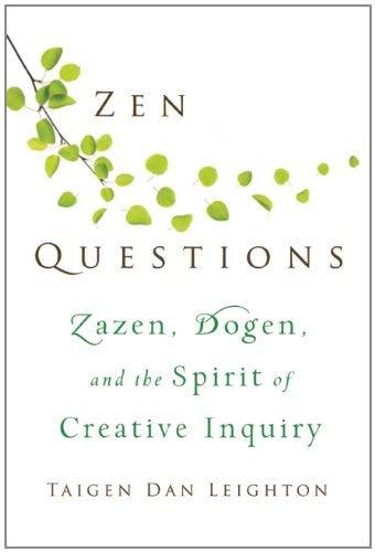 Zen Questions: Zazen, Dogen, and the Spirit of Creative Inquiry 9780861716456