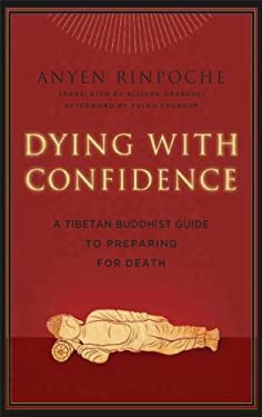 Dying with Confidence: A Tibetan Buddhist Guide to Preparing for Death 9780861716562