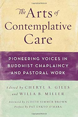 The Arts of Contemplative Care: Pioneering Voices in Buddhist Chaplaincy and Pastoral Work