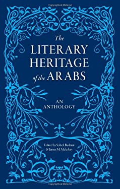 The Literary Heritage of the Arabs 9780863568244