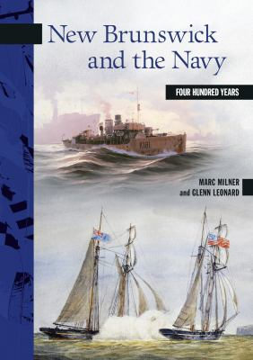 New Brunswick and the Navy: Four Hundred Years 9780864926326