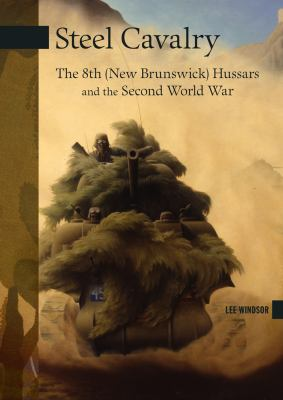 Steel Cavalry: The 8th (New Brunswick) Hussars and the Italian Campaign