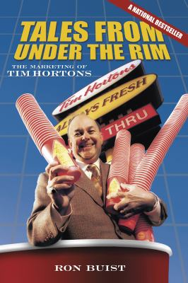 Tales from Under the Rim: The Marketing of Tim Hortons 9780864926609