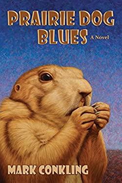 Prairie Dog Blues 9780865348011