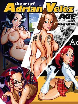 The Art of Adrian Velez: Age of Delights! 9780865622050