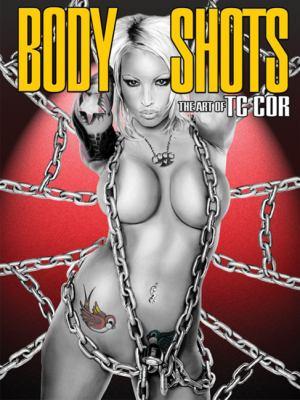 Body Shots: The Art of T.C. Cor 9780865622227