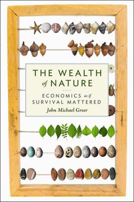 The Wealth of Nature: Economics as If Survival Mattered 9780865716735