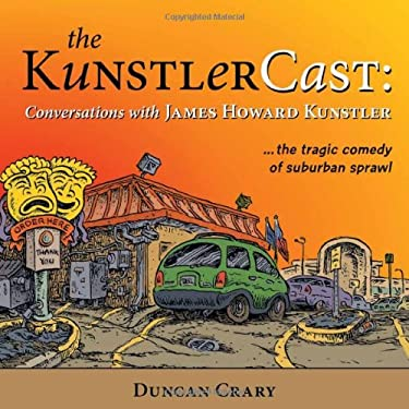 The KunstlerCast: Conversations with James Howard Kunstler 9780865716933