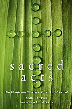 Sacred Acts: How Churches Are Working to Protect Earth's Climate 9780865717008