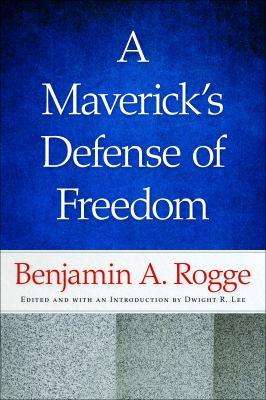A Maverick's Defense of Freedom 9780865977846