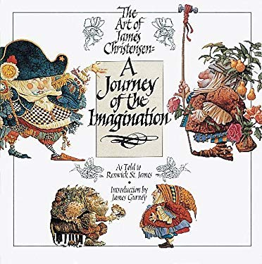 A Journey of the Imagination: The Art of James Christensen 9780867130218