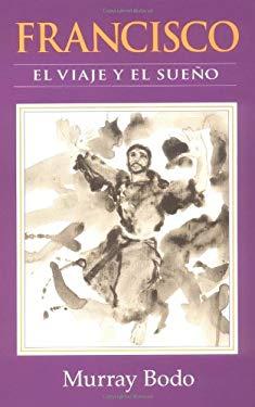 Francisco: El Viaje y el Sueno = Francis 9780867162059
