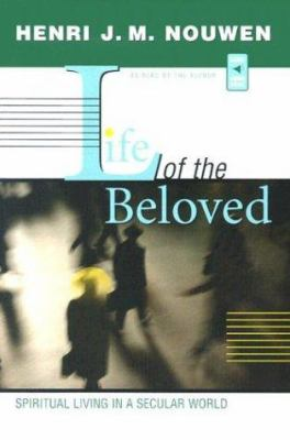 Life of the Beloved: Spiritual Living in a Secular World 9780867165272