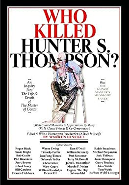 Who Killed Hunter S. Thompson: An Inquiry into the Life & Death of the Master of Gonzo