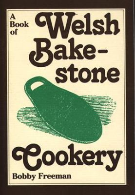 A Book of Welsh Bakestone Cookery: Traditional Recipes from the Country Kitchens of Wales 9780862431396