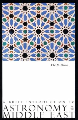 A Brief Introduction to Astronomy in the Middle East 9780863564284