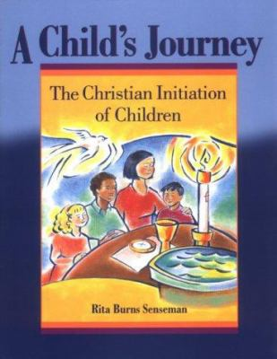 A Child's Journey: The Christian Initiation of Children