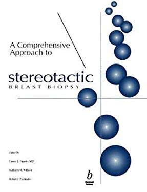 A Comprehensive Approach to Stereotactic Breast Biopsy 9780865424678