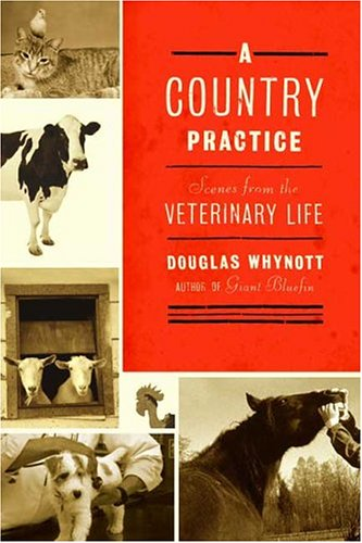A Country Practice: Scenes from the Veterinary Life 9780865476479