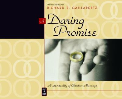 A Daring Promise: A Spirituality of Christian Marriage 9780867166309