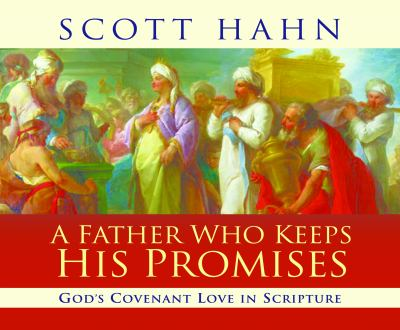 A Father Who Keeps His Promises: God's Covenant Love in Scripture 9780867167863
