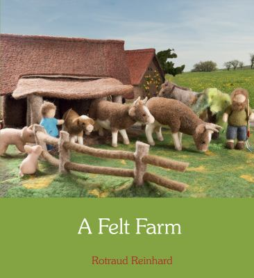 A Felt Farm. Rotraud Reinhard 9780863157899