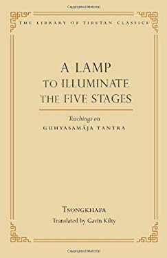 A Lamp to Illuminate the Five Stages: Teachings on Guhyasamaja Tantra 9780861714544