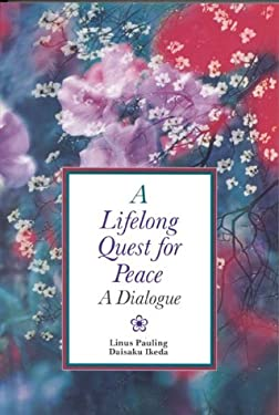 A Lifelong Quest for Peace: A Dialogue 9780867202779