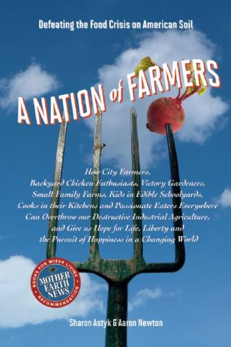 A Nation of Farmers: Defeating the Food Crisis on American Soil 9780865716230