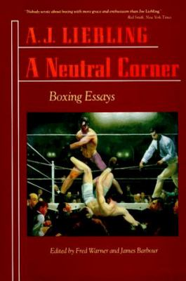 A Neutral Corner: Boxing Essays 9780865474505