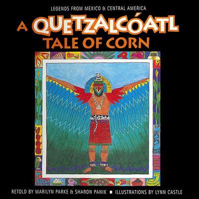 A Quetzalcoatl Tale of Corn 9780866539654