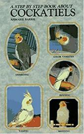 A Step by Step Book about Cockatiels 3805328