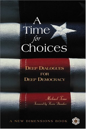 A Time for Choices: Deep Dialogues for Deep Democracy 9780865714748
