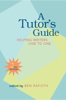 A Tutor's Guide: Helping Writers One to One, Second Edition 9780867095876