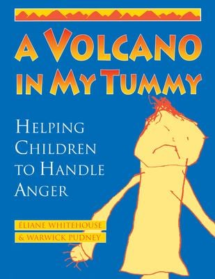 A Volcano in My Tummy: Helping Children to Handle Anger 9780865713499