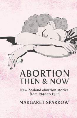 Abortion Then and Now 9780864736321