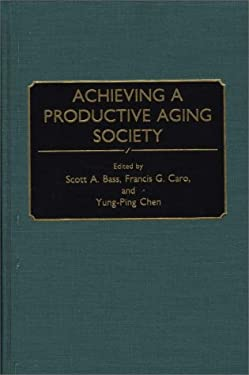 Achieving a Productive Aging Society 9780865690325